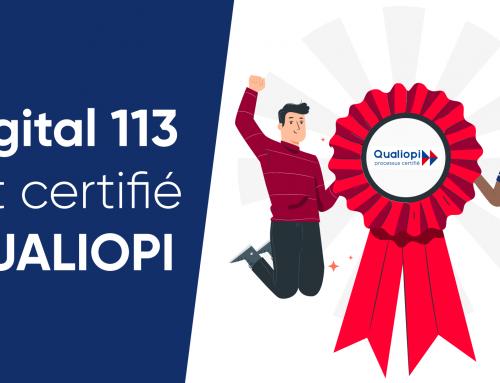 Digital 113 est certifié Qualiopi !