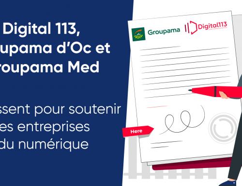 Groupama et Digital 113 s'unissent pour soutenir les entreprises du numérique !