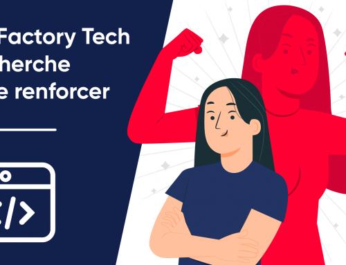 La Factory Tech recherche à se renforcer